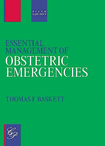 Portada del libro 9781854570642 Essential Management of Obstetric Emergencies