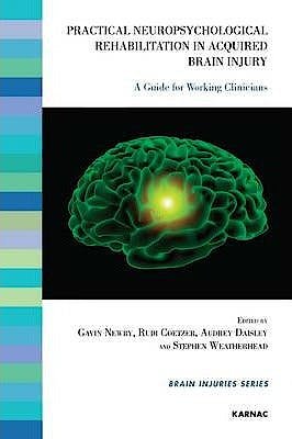 Portada del libro 9781855757226 Practical Neuropsychological Rehabilitation In Acquired Brain Injury: A Guide For Working Clinicians