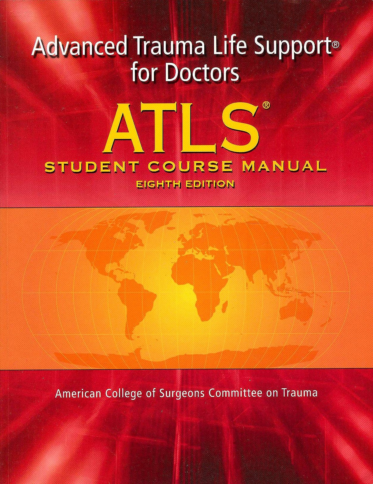 Portada del libro 9781880696316 Advanced Trauma Life Support (ATLS) for Doctors. Student Manual + DVD