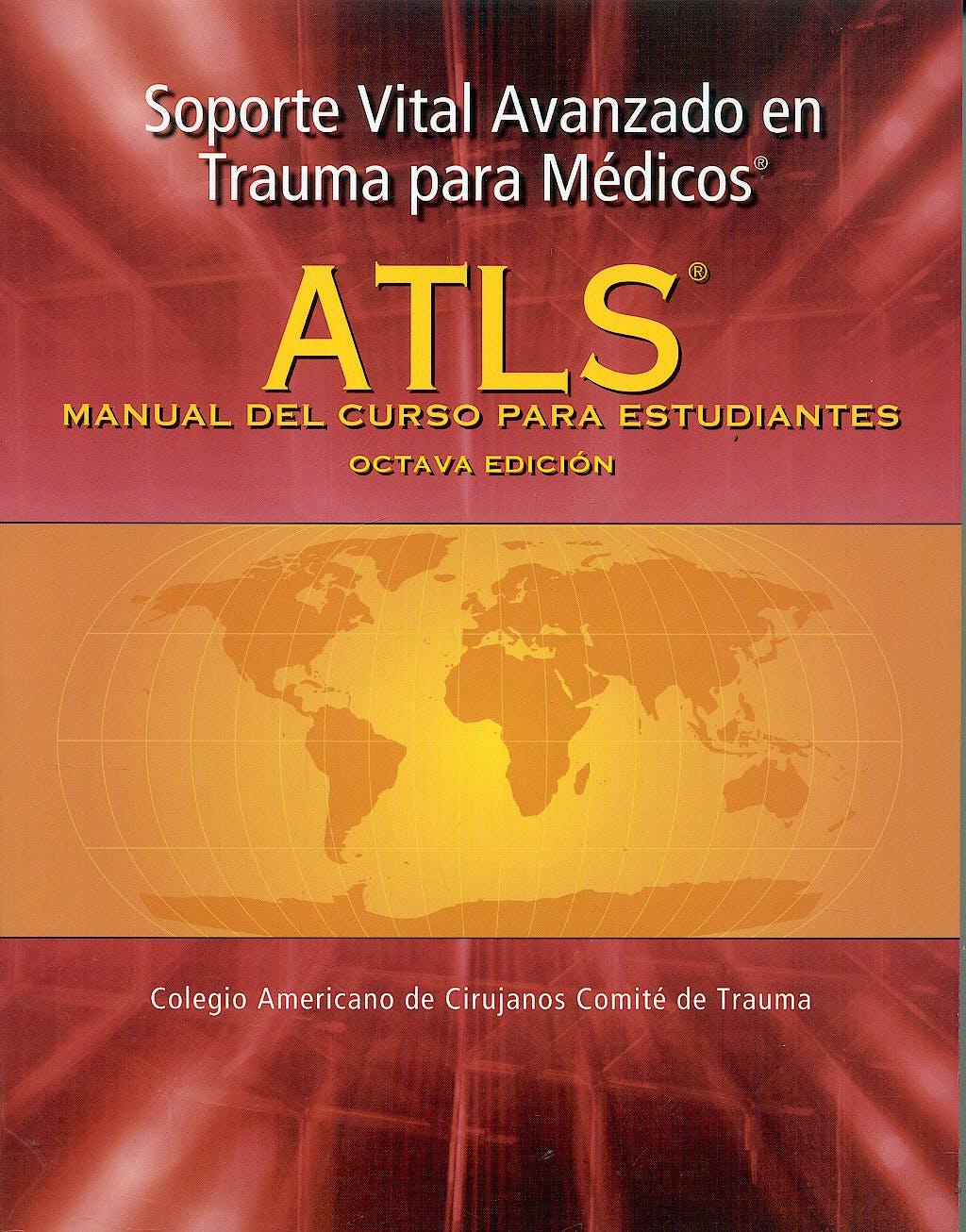 Portada del libro 9781880696378 Soporte Vital Avanzado en Trauma (ATLS) para Médicos. Manual del Curso para Estudiantes + DVD