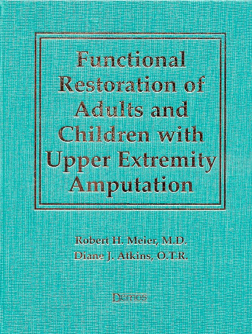 Portada del libro 9781888799736 Functional Restoration of Adults and Children Upper Extremity Amputation