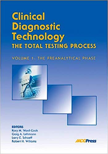 Portada del libro 9781890883898 Clinical Diagnostic Technology. the Total Testing Process, vol.1: The Preanalytical Phase