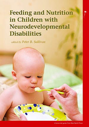 Portada del libro 9781898683605 Feeding and Nutrition in Children with Neurodevelopmental Disabilities