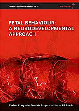 Portada del libro 9781898683872 Fetal Behaviour: A Neurodevelopmental Approach