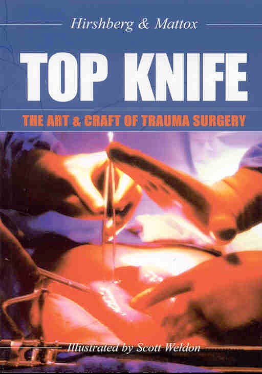 Portada del libro 9781903378229 Top Knife. the Art and Craft of Trauma Surgery