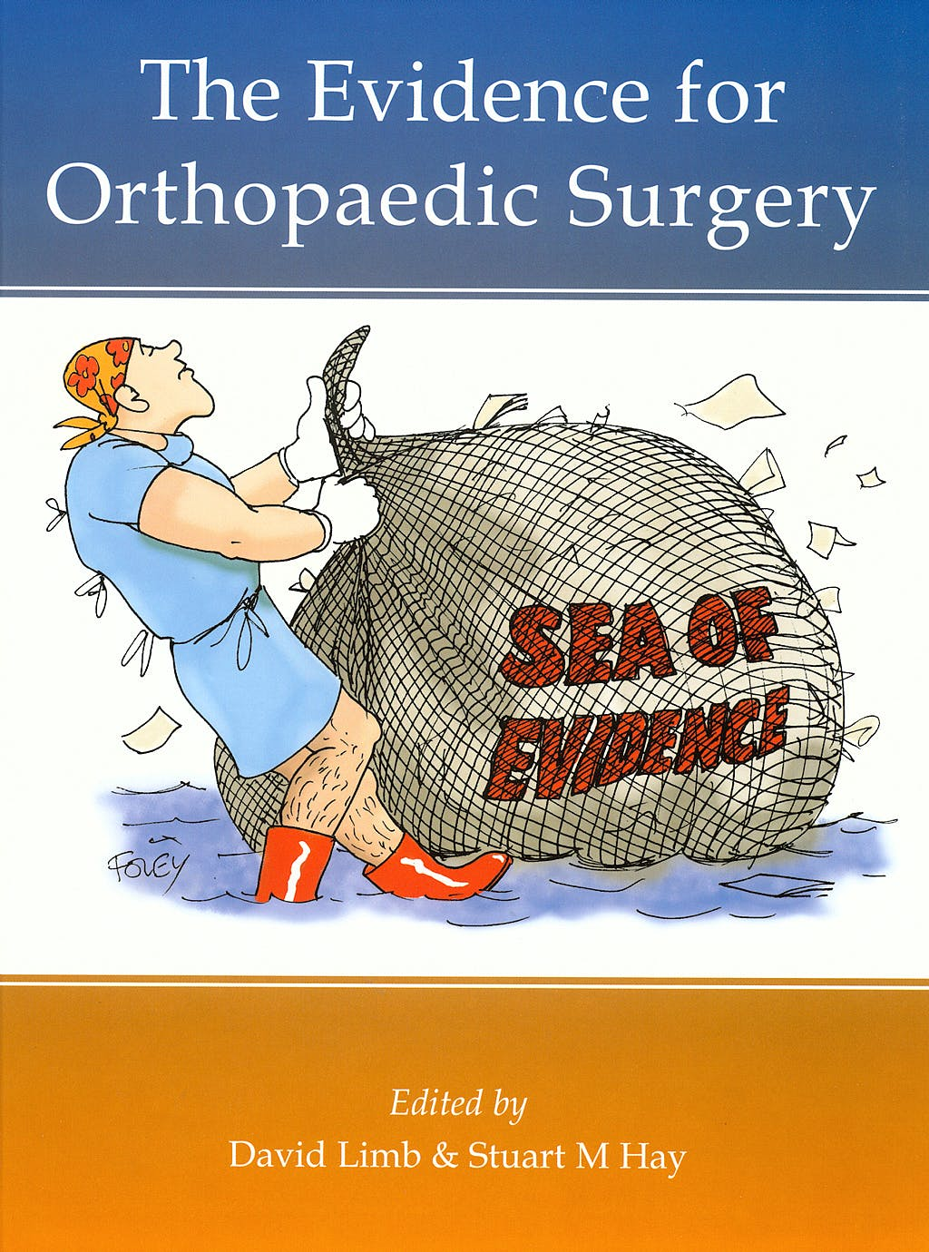 Portada del libro 9781903378366 The Evidence for Orthopaedic Surgery
