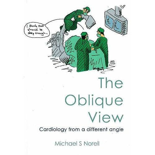 Portada del libro 9781903378533 The Oblique View. Cardiology from a Different Angle