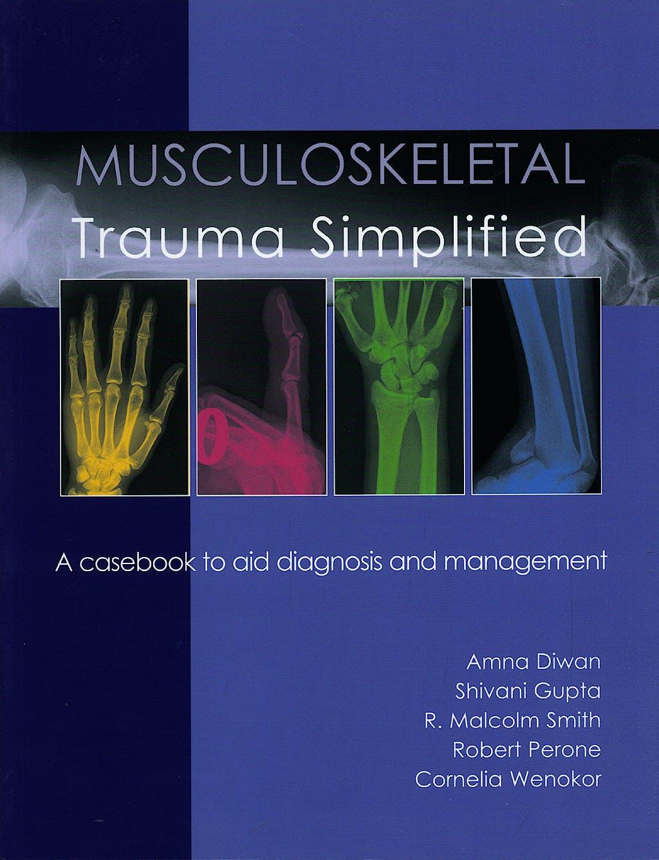 Portada del libro 9781903378632 Musculoskeletal Trauma Simplified. a Casebook to Aid Diagnosis and Management