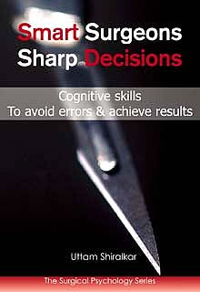 Portada del libro 9781903378816 Smart Surgeons, Sharp Decisions. Cognitive Skills to Avoid Errors and Achieve Results