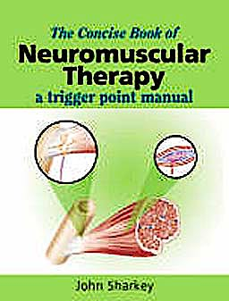 Portada del libro 9781905367078 The Concise Book of Neuromuscular Therapy: A Trigger Point Manual