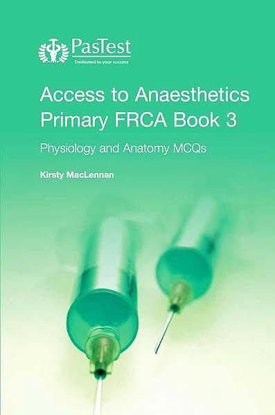 Portada del libro 9781905635313 Access to Anaesthetics: Primary Frca: Bk. 3: Physiology Anatomy Mcqs