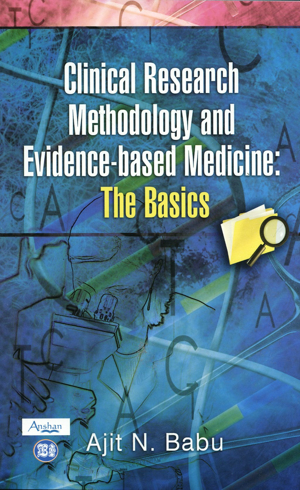 Portada del libro 9781905740901 Clinical Research Methodology and Evidence-Based Medicine: The Basics