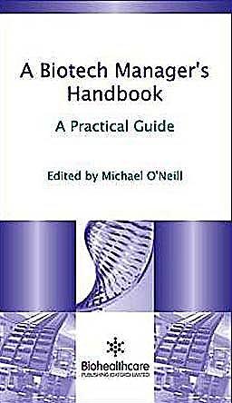 Portada del libro 9781907568145 A Biotech Manager's Handbook. a Practical Guide