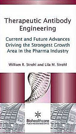 Portada del libro 9781907568374 Therapeutic Antibody Engineering. Current and Future Advances Driving the Strongest Growth Area in the Pharma Industry