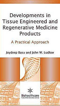 Portada del libro 9781907568763 Developments in Tissue Engineered and Regenerative Medicinal Products. a Practical Approach