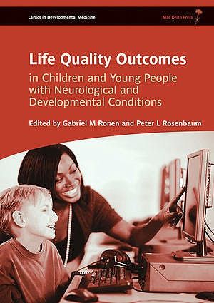 Portada del libro 9781908316585 Life Quality Outcomes in Children and Young People with Neurological and Developmental Conditions: Concepts, Evidence and Practice
