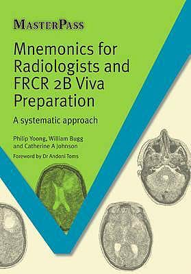 Portada del libro 9781908911957 Mnemonics for Radiologists and FRCR 2B Viva Preparation. A Systematic Approach