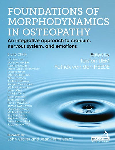 Portada del libro 9781909141247 Foundations of Morphodynamics in Osteopathy. An Integrative Approach to Cranium, Nervous System, and Emotion