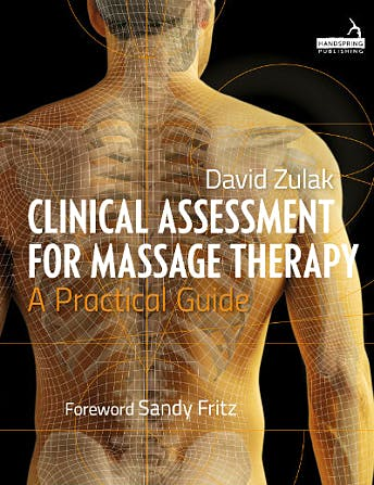 Portada del libro 9781909141377 Clinical Assessment For Massage Therapy. A Practical Guide