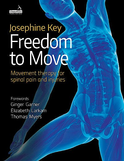 Portada del libro 9781909141926 Freedom to Move. Movement Therapy for Spinal Pain and Injuries