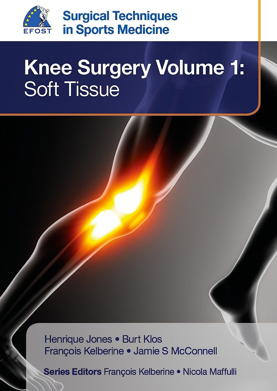 Portada del libro 9781909836372 EFOST Surgical Techniques in Sports Medicine. Knee Surgery, Vol. 1: Soft Tissue