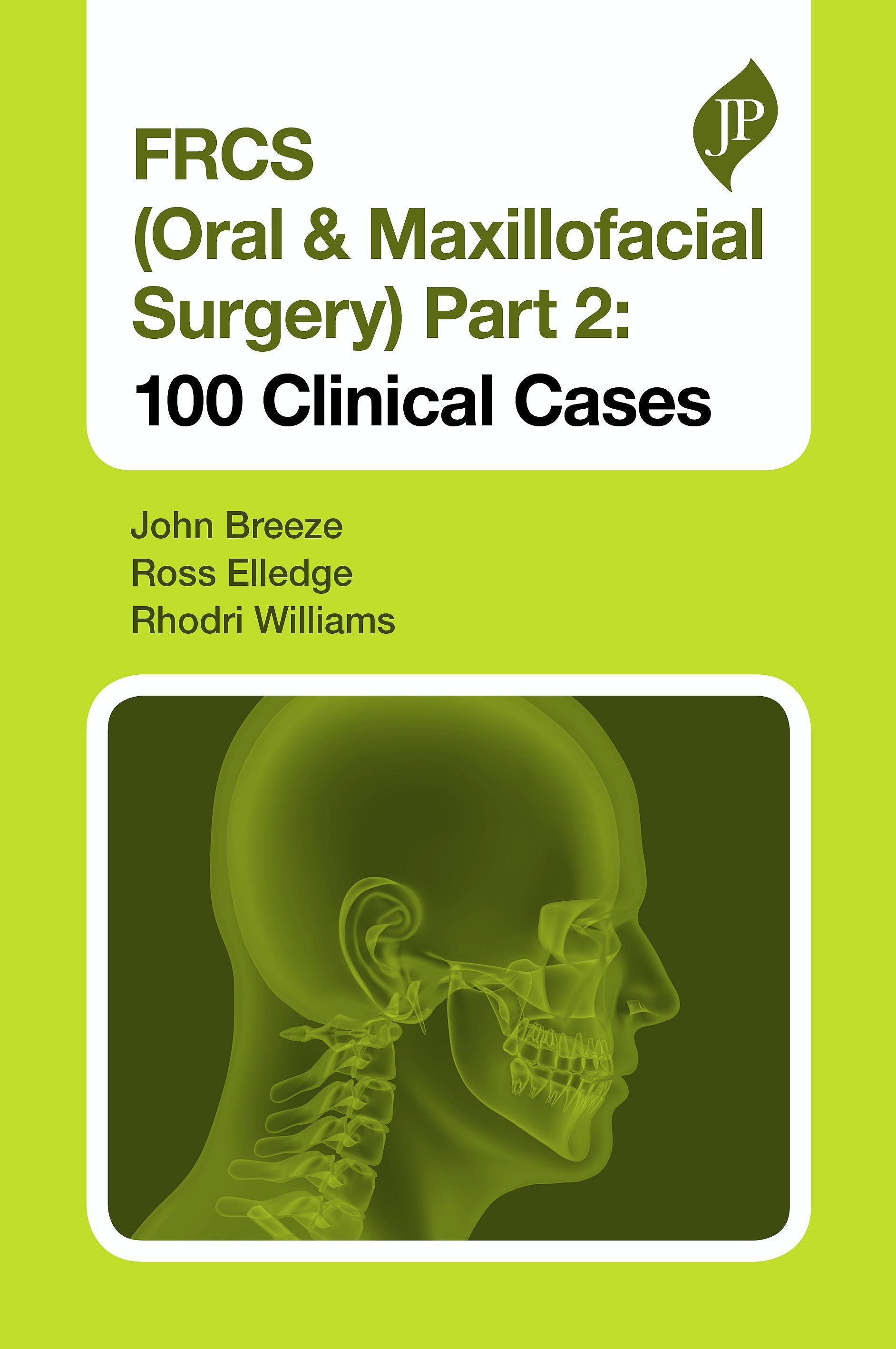 Portada del libro 9781909836839 FRCS (Oral and Maxillofacial Surgery) Part 2: 100 Clinical Cases