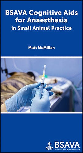 Portada del libro 9781910443750 BSAVA Cognitive Aids for Anaesthesia in Small Animal Practice