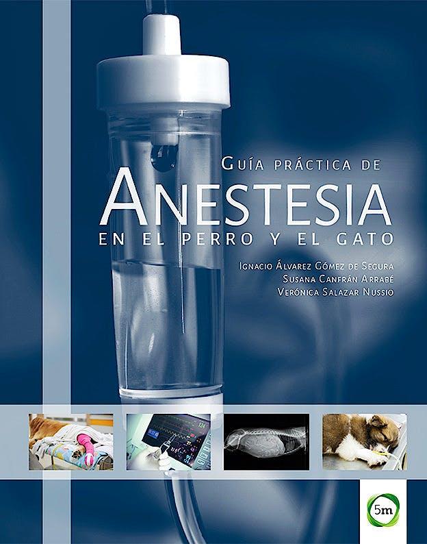 Portada del libro 9781910455678 Guía Práctica de Anestesia en el Perro y el Gato