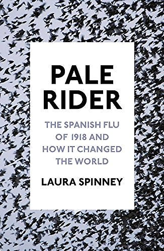 Portada del libro 9781910702376 Pale Rider. The Spanish Flu of 1918 and How It Changed the World (Hardcover)
