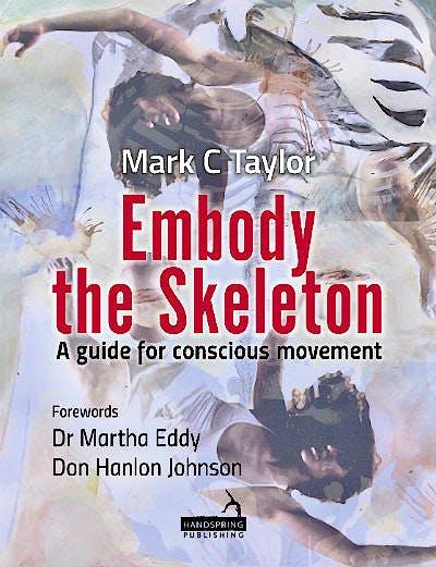 Portada del libro 9781912085095 Embody the Skeleton. A Guide for Conscious Movement