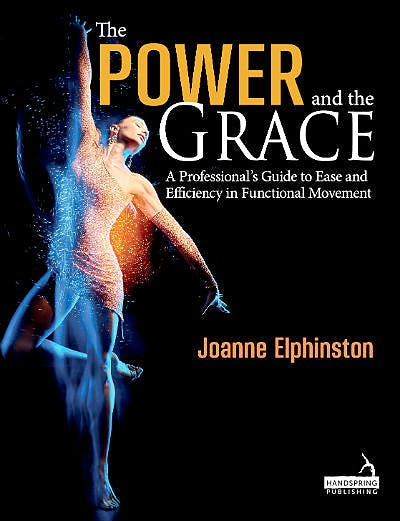 Portada del libro 9781912085385 The Power and the Grace. A Professional's Guide to Ease and Efficiency in Functional Movement