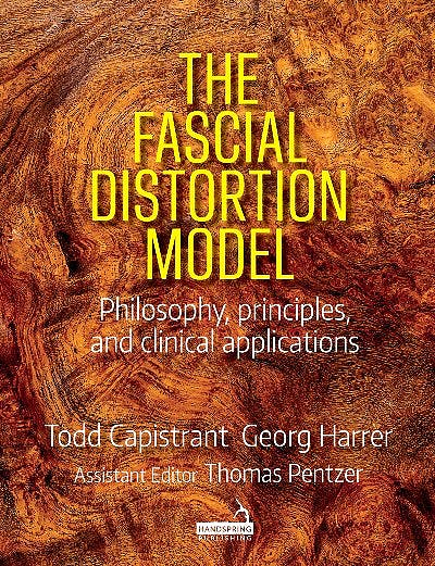 Portada del libro 9781912085569 The Fascial Distortion Model. Philosophy, Principles and Clinical Applications