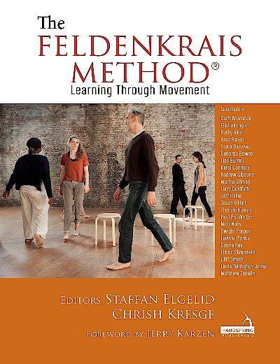 Portada del libro 9781912085699 The Feldenkrais Method® Learning Through Movement
