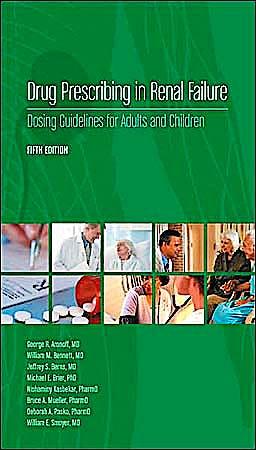 Portada del libro 9781930513761 Drug Prescribing in Renal Failure. Dosing Guidelines for Adults and Children