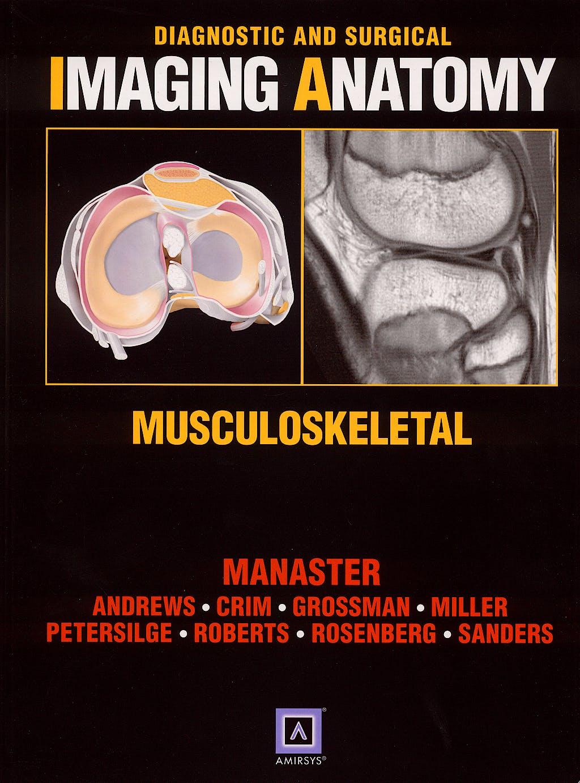 Portada del libro 9781931884310 Diagnostic and Surgical Imaging Anatomy. Musculoskeletal
