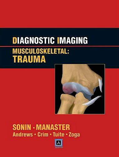 Portada del libro 9781931884808 Diagnostic Imaging. Musculoskeletal: Trauma