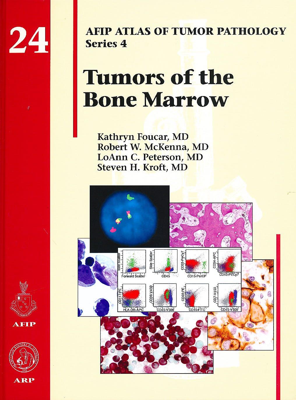 Portada del libro 9781933477350 Tumors of the Bone Marrow (AFIP Atlas of Tumor Pathology Series 4, Vol. 24)