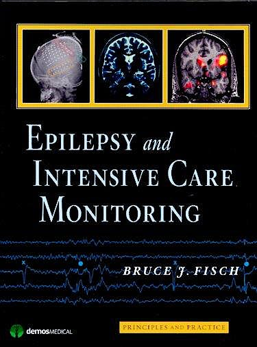 Portada del libro 9781933864136 Epilepsy and Intensive Care Monitoring. Principles and Practice
