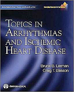 Portada del libro 9781933864587 Topics in Arrhythmias and Ischemic Heart Disease. Emerging Concepts in Cardiology Series