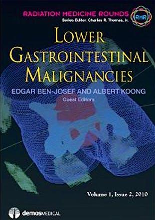 Portada del libro 9781933864921 Lower Gastrointestinal Malignancies. Radiation Medicine Rounds, Vol. 1 Issue 2