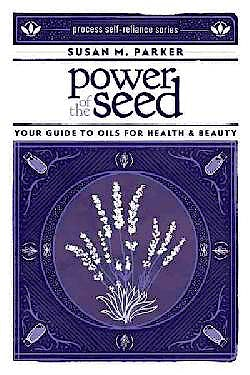 Portada del libro 9781934170540 Power of the Seed. Your Guide to Oils for Health and Beauty