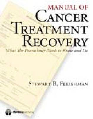 Portada del libro 9781936287314 Manual of Cancer Treatment Recovery. What the Practitioner Needs to Know and Do