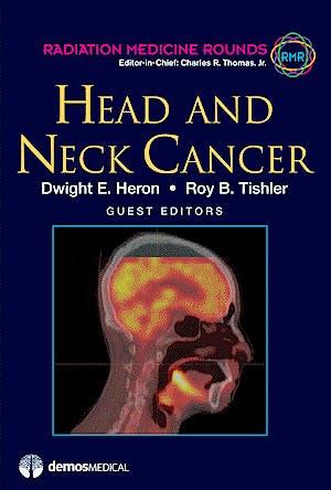 Portada del libro 9781936287369 Head and Neck Cancer (Radiation Medicine Rounds, Vol. 2 Issue 2)