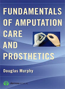 Portada del libro 9781936287703 Fundamentals of Amputation Care and Prosthetics