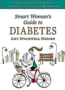 Portada del libro 9781936303137 Smart Woman's Guide to Diabetes. Authentic Advice on Everything from Eating to Dating and Motherhood