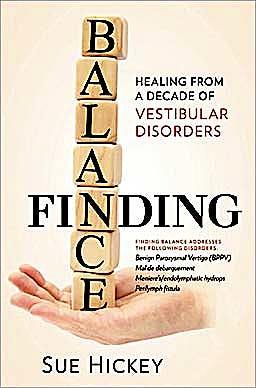 Portada del libro 9781936303144 Finding Balance. Healing from a Decade of Vestibular Disorders