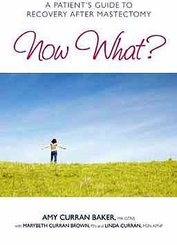 Portada del libro 9781936303250 Now What? a Patient's Guide to Recovery after Mastectomy