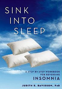 Portada del libro 9781936303380 Sink into Sleep. A Step-by-Step Workbook for Reversing Insomnia