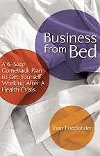 Portada del libro 9781936303441 Business from Bed. a 6-Step Comeback Plan to Get Yourself Working Again after a Health Crisis
