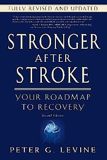 Portada del libro 9781936303472 Stronger After Stroke. Your Roadmap to Maximizing Your Recovery
